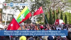 VOA60 World- Huge crowds thronged cities around Myanmar on Friday in a seventh straight day of protests