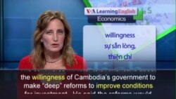 Anh ngữ đặc biệt: Cambodia Economic Reforms (VOA)