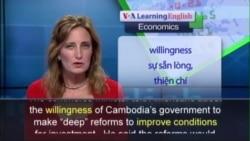 Anh ngữ đặc biệt: Cambodia Economic Reforms (VOA)