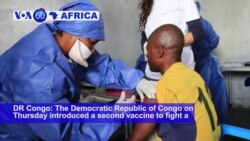 VOA60 Africa - DRC introduces a second vaccine to fight a 15-month-old epidemic of Ebola