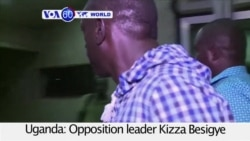 VOA60 World - Ugandan Capital Tense After Besigye Arrest