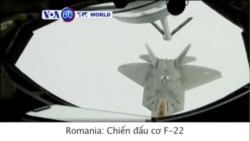 Chiến đấu cơ F-22 được Mỹ điều tới Romania (VOA60)