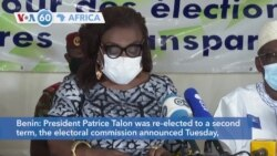VOA60 Africa - Benin: President Patrice Talon was re-elected to a second term