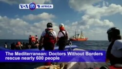 VOA60 Africa - The Mediterranean: Doctors Without Borders rescue nearly 600 migrants