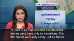 Anh ngữ đặc biệt: Using Drones to Examine Crops (VOA)