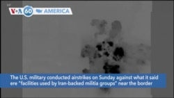 VOA60 America - US Strikes Near Syria-Iraq Border Kill 5 Militia Fighters: Monitor