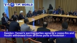 VOA60 World PM- Yemen's warring parties agree to a cease-fire and Houthi withdrawal from all Hodeidah ports
