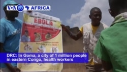 VOA60 Africa - Security Issues Constrain DR Congo Ebola Operation