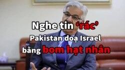 Nghe tin 'rác', Pakistan doạ Israel bằng bom hạt nhân