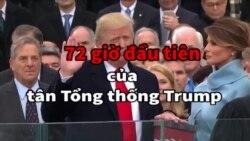 72 giờ đầu tiên của tân Tổng thống Trump