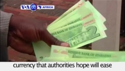 VOA60 Africa - Zimbabwe Begins Issuing New Currency