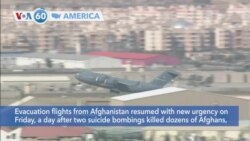 VOA60 America- Evacuation flights resume at Kabul airport after deadly day