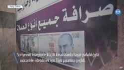 Suriye'nin Kuzeyinde Kasabalarda Türk Lirası Kullanılmaya Başlandı