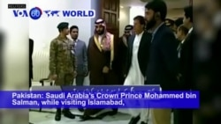 VOA60 World - Saudi Crown Prince Concludes Landmark Pakistan visit