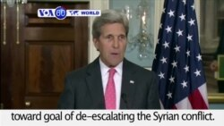 "VOA60 World - Kerry: Next few days ""critical"" in building momentum toward the goal of de-escalating the Syrian conflict."