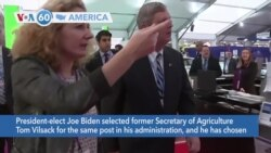 VOA60 America - President-elect Joe Biden selected former Secretary of Agriculture Tom Vilsack for the same post in his administration