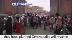 VOA60 World PM - Yemenis hope Geneva talks will result in a lasting peace