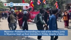 VOA60 Addunyaa - Protesters demanding the end of the military junta in Myanmar kept up their momentum Friday