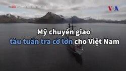 Mỹ đồng ý chuyển giao tàu tuần tra cỡ lớn cho Việt Nam