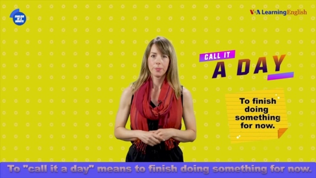 English in a Minute: Call it a Day - September 21, 2019