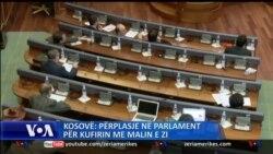 Kosovë: Përplasje në parlament për kufirin me Malin e Zi