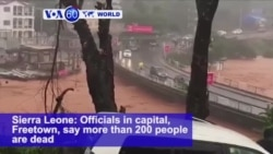 VOA60 World PM - Sierra Leone: At Least 200 Dead After Mudslide, Flooding