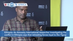 VOA60 Africa - Amnesty International researcher says retreating forces loyal to TPLF responsible for killings in Mai-Kadra