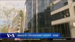 Analistët për bisedimet Kosovë - Serbi