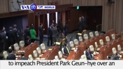 VOA60 World - South Korea: Lawmakers voted overwhelmingly to impeach President Park Geun-hye