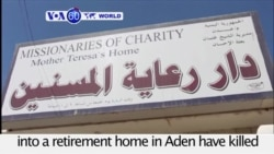 VOA60 World PM - Attack on Yemeni Rest Home Kills 15