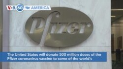 [VOA60 Ameerikaa - US Will Donate 500 Million COVID Vaccines to World