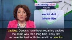 Phát âm chuẩn - Anh ngữ đặc biệt: Painless Tooth Repair (VOA)