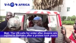 VOA60 Africa - UN Calls for Calm as Dozens Injured in Mali Opposition Protest