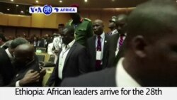 VOA60 Africa - Ethiopia: African leaders arrive for the 28th African Union summit in Addis Ababa