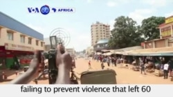 VOA60 Africa - UN peacekeeping force in CAR criticized for not being able to prevent the violence - October 6, 2015