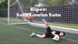 Tutorial Bola: Kiper, Penjagaan Satu Lawan Satu