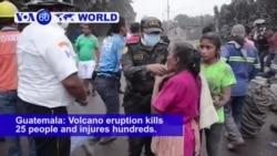 VOA60 World - Guatemala: 33 people are confirmed dead and many wounded after a volcano eruption