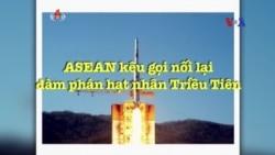 ASEAN kêu gọi nối lại đàm phán hạt nhân Triều Tiên