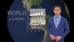 Học tiếng Anh qua tin tức - Nghĩa và cách dùng từ Fear (VOA)