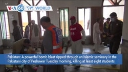 VOA60 Addunyaa - A bomb blast ripped through an Islamic seminary in Peshawar, Pakistan killing eight students