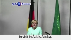 VOA60 Africa - Ethiopia: German Chancellor Angela Merkel calls for electoral reform and dialogue with the opposition