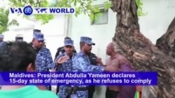 VOA60 World PM - Maldives President Abdulla Yameen declares 15-day state of emergency