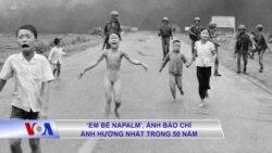 'Em bé Napalm', ảnh báo chí ảnh hưởng nhất trong 50 năm