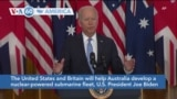 VOA60 America- The United States and Britain will help Australia develop a nuclear-powered submarine fleet, President Joe Biden said
