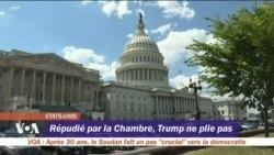 Répudié par la Chambre, Trump ne plie pas