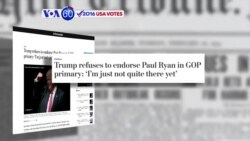 VOA60 Elections - Trump withholds support for Ryan, McCain