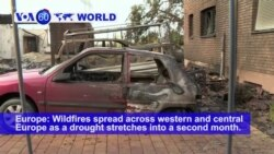 VOA60 World - Wildfires spread across western and central Europe as a drought stretches into a second month