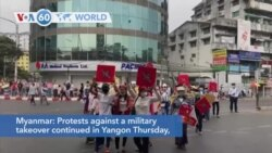 VOA60 Addunyaa - Myanmar: Protests against a military takeover continued in Yangon Thursday