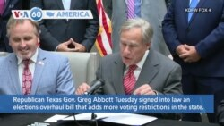 VOA60 America- Republican Texas Gov. Greg Abbott Tuesday signed into law an elections overhaul bill that adds more voting restrictions