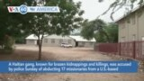 VOA60 Ameerikaa - Haitian Gang With Past Abductions Blamed for Kidnapping US Missionaries
